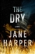 Harper, Jane | Dry, The | Signed First Edition Book