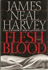 Harvey, James Neal - Flesh and Blood (First Edition)