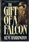 Gift of a Falcon, The | Harrington, Kent | Signed First Edition Book