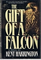 The Gift of a Falcon by Kent M. Harrington