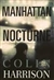 Manhattan Nocturne | Harrison, Colin | Signed First Edition Book