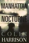 Harrison, Colin - Manhattan Nocturne (Signed First Edition)