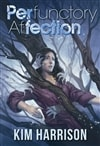 Perfunctory Affection by Kim Harrison | Signed Limited Edition Book
