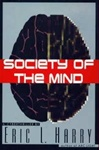 Harry, Eric - Society of the Mind (First Edition)