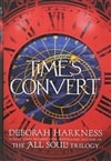 Time's Convert | Harkness, Deborah | Signed First Edition UK Book