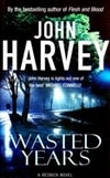 Harvey, John - Wasted Years (First Edition)