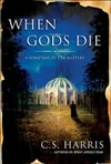 When Gods Die by C.S. Harris (First Edition)