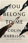 You Belong to Me | Harrison, Colin | Signed First Edition Book