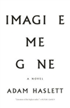 Haslett, Adam | Imagine Me Gone | Signed First Edition Book