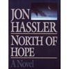 Hassler, Jon - North of Hope (First Edition)
