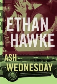 Ash Wednesday | Hawke, Ethan | Signed First Edition Book