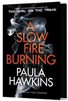 Hawkins, Paula | Slow Fire Burning, A | Signed UK First Edition Book