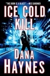 Ice Cold Kill | Haynes, Dana | Signed First Edition Book