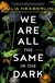 Heaberlin, Julia | We Are All the Same in the Dark | Signed First Edition Book