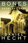 Bones of the Barbary Coast | Hecht, Daniel | Signed First Edition Book