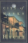 City of Masks | Hecht, Daniel | Signed First Edition Book