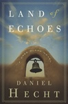 Land of Echoes | Hecht, Daniel | Signed First Edition Book