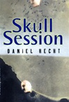 Skull Session | Hecht, Daniel | Signed First Edition Book