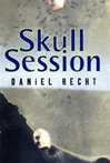 Skull Session | Hecht, Daniel | First Edition Book