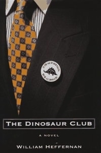 Dinosaur Club, The | Heffernan, William | First Edition Book