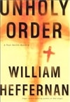 Heffernan, William | Unholy Order | First Edition Book