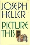 Picture This | Heller, Joseph | First Edition Book