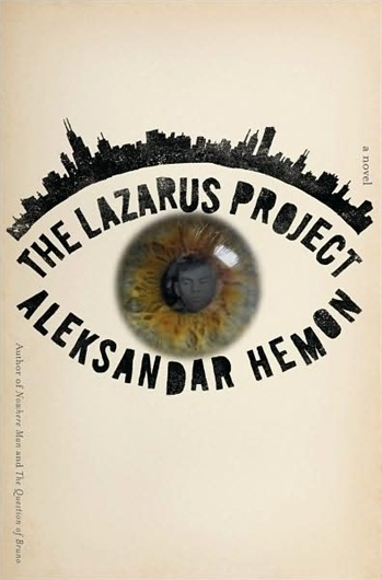 The Lazarus Project by Aleksander Hemon