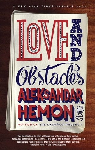 Love and Obstacles by Aleksander Hemon