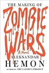 Hemon, Aleksandar | The Making of Zombie Wars | Signed First Edition Book
