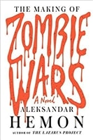 Making of Zombie Wars, The | Hemon, Aleksandar | Signed First Edition Book
