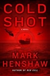 Cold Shot | Henshaw, Mark | Signed First Edition Book