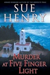Henry, Sue - Murder at Five Finger Light (First Edition)