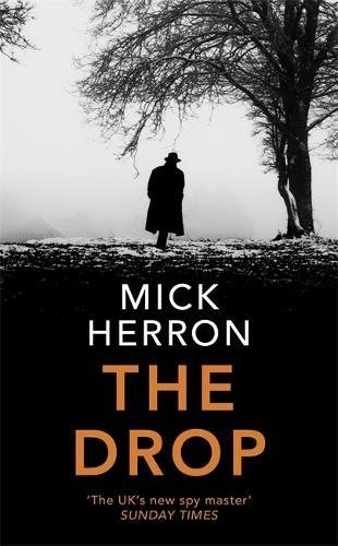 The Drop by Mick Herron