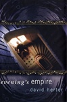 Herter, David - Evening's Empire (First Edition)