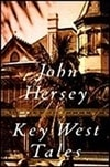 Hersey, John | Key West Tales | First Edition Book