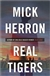 Herron, Mick | Real Tigers | Signed First Edition UK Book