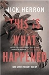 This is What Happened | Herron, Mick | Signed First Edition UK Book