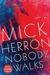 Nobody Walks | Herron, Mick | Signed First Edition Book