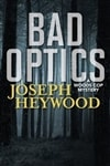 Bad Optics | Heywood, Joseph | Signed First Edition Book