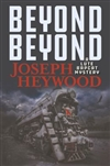 Heywood, Joseph | Beyond Beyond | Signed First Edition Book