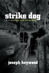 Strike Dog | Heywood, Joseph | Signed First Edition Book