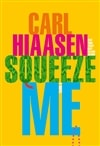 Hiaasen, Carl | Squeeze Me | Signed First Edition Book