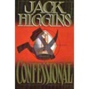 Higgins, Jack - Confessional (First Edition)