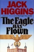 Eagle Has Flown, The | Higgins, Jack | Signed First Edition Book