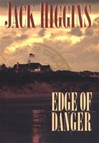 Edge of Danger | Higgins, Jack | First Edition Book