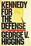 Higgins, George - Kennedy for the Defense (First Edition)