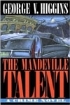 Higgins, George - Mandeville Talent, The (First Edition)
