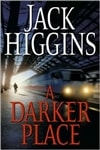 Higgins, Jack - Darker Place, A (First Edition)