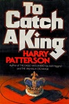 To Catch a King | Higgins, Jack (As Harry Patterson) | First Edition Book