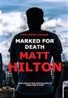 Hilton, Matt | Marked for Death | Signed First Edition Copy